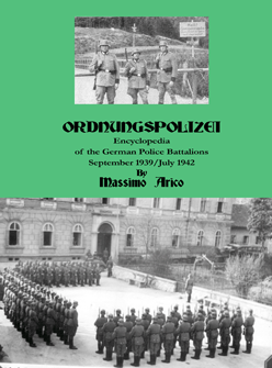 ORDNUNGSPOLIZEI-ñ-ENCYCLOPEDIA-OF-THE-GERMAN-POLICE-BATTALIONS-SEPTEMBER-1939-ñ-JULY-1942